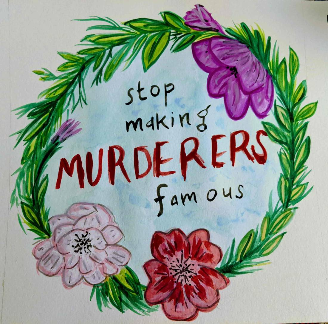 Stop Making Murderers Famous / May 2021 / watercolor / 11 inches x 11 inches