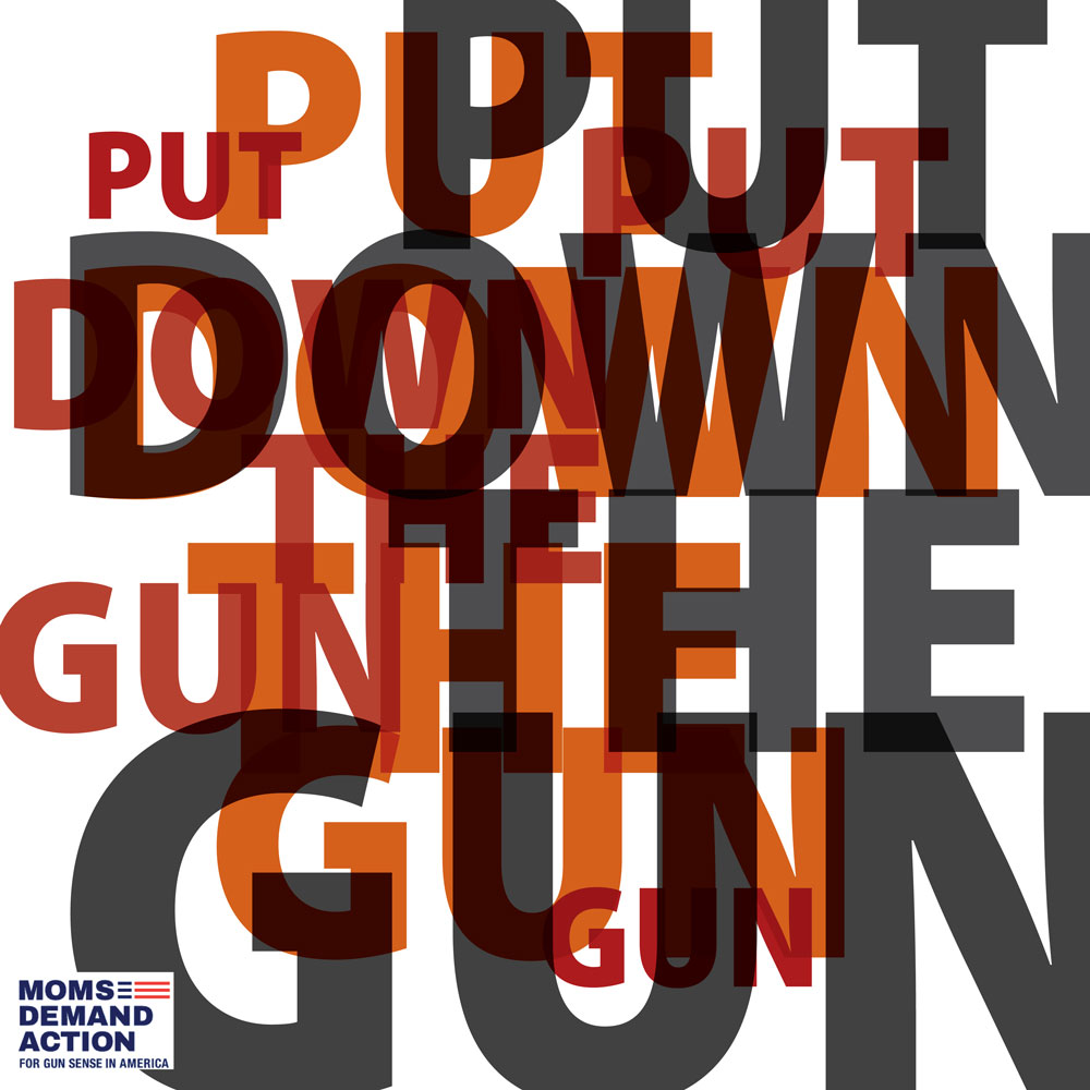 PUT DOWN THE GUN 1, Computer graphics using typography, 20×20 inches